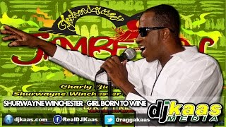 Shurwayne Winchester - Girl Born to Wine(July 2014)Jambe-An Riddim - Techniques Rec. | Soca