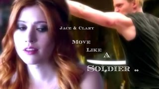 Jace & Clary ~ Move Like A Soldier