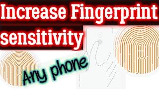 Increase fingerprint sensitivity Redmi note 4 or redmi note 3 Android trick