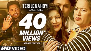 Teri Je Na Hoyi Full Video Song ★Jassi Gill ★ Batchmate 2