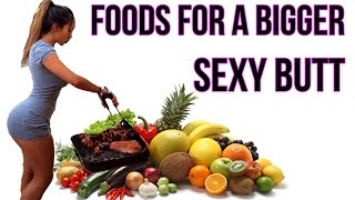 How to Get A Bigger Butt | 6 Super Foods For A SEXY Booty!
