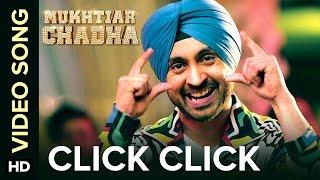 Click Click Video Song | Mukhtiar Chadha | Diljit Dosanjh