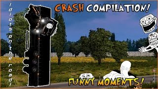 Euro Truck Simulator 2 Multiplayer | Crash Compilation & Funny Moments! ''Idiots On The Road'' | #26