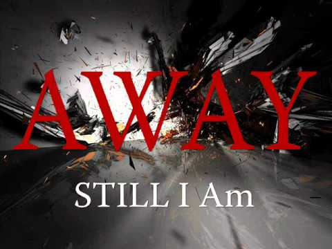 STILL I Am (4 Life) - Away