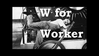 Charlie Chaplin ABCs - W for Worker