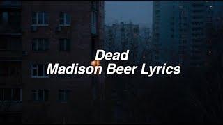 Dead    Madison Beer Lyrics