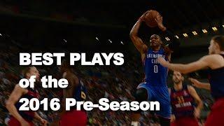 BEST Plays of the 2016 NBA Pre-Season!