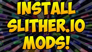 How To Install Slither.io Mods - ZOOM IN AND OUT TUTORIAL (Quick & Easy)