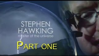 Master Of The Universe Stephen Hawking Episode 1    MUST WATCH