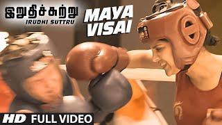 Maya Visai Full Video Song  Irudhi Suttru  R Madhavan Ritika Singh  Santhosh Narayanan
