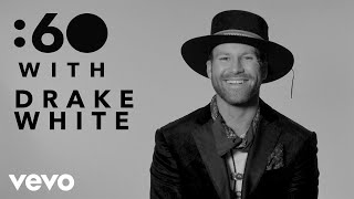 Drake White - :60 With
