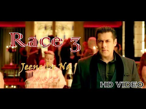 Xxx Mp4 Race 3 Song Jeene De Na Arijit Singh Salman Khan Remo D Souza Bollywood Movie 2018 3gp Sex