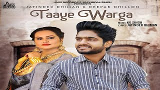Taaye+Warga+%7C+%28FULL+Song%29+%7C+Jatinder+Dhiman+%26+Deepak+Dhillon+%7C+New+Punjabi+Songs+2018