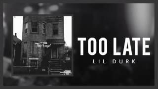 Lil Durk - Too Late (Official Audio)