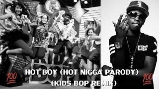 Hot Boy (Kids Bop Remix) (Hot Nigga Parody)
