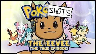 PokéShots: The Eevee (The True Episode)