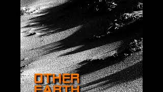 Other Earth - Other Earth (Full Album 2017)