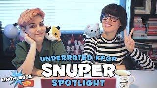 Underrated Kpop Spotlight: SNUPER ★ K!NOWLEDGE