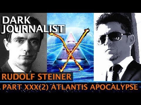 Xxx Mp4 DARK JOURNALIST X SERIES XXX 2 RUDOLF STEINER ATLANTIS TUAOI CRYSTAL APOCALYPSE 3gp Sex