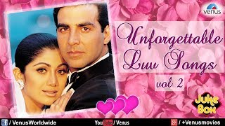 Unforgettable Love Songs Vol.2 | Evergreen Romantic Collection | Audio Jukebox