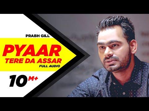 Xxx Mp4 Pyaar Tere Da Assar Full Audio Song Prabh Gill Jatinder Shah Maninder Kailey Speed Records 3gp Sex