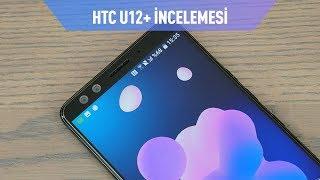HTC U12 Plus Akıllı Telefon İncelemesi