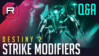 Destiny 2 Strike Modifiers Q&A