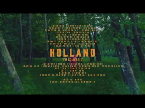 HOLLAND -  I'm So Afraid MV