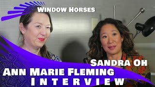 WINDOW HORSES - SANDRA OH & ANN MARIE FLEMING INTERVIEW