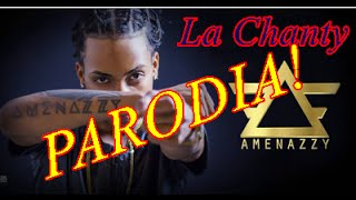 La Chanty Parodia (Amenazzy) by Niti3