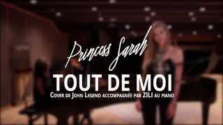 SARA'H feat. ZILI - Tout de moi - Cover John Legend