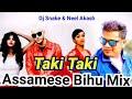 Taki Taki , Assamese Bihu Mix , Dj Snake & Kusum Koilash Rap , Neel Akash Bihuwan Mix
