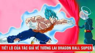 Tiết lộ mới nhất về tương lai bộ phim Dragon Ball Super của tác giả Akira Toriyama