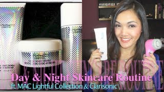 Day & Night Skincare Routine (ft. MAC Lightful Collection & Clarisonic) - rosemarie627