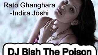 Rato ghanghara Indira Joshi Ft. DJ Bish The Poison (Poison mix)