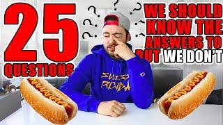 25 Questions We SHOULD Know The Answers To But WE DON