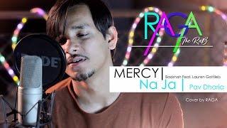 Mercy I Na Ja | Cover By Raga