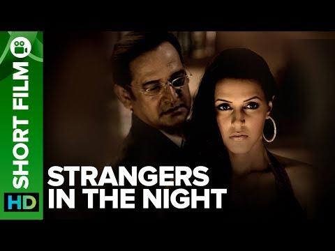 Xxx Mp4 Strangers In The Night Short Film Mahesh Manjrekar Amp Neha Dhupia 3gp Sex