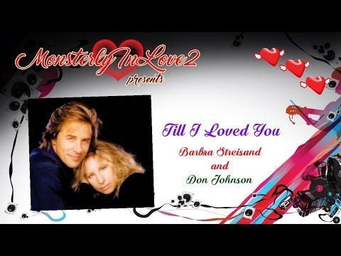Barbra Streisand & Don Johnson - Till I Loved You (1988)