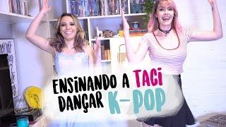 TACIELE ALCOLEA REAGINDO E DANÇANDO KPOP  - Karen Bachini