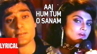 Lyrical Video: Aaj Hum Tum O Sanam   Saathi   Varsha Usgaonkar, Mohsin Khan