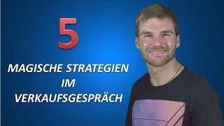 Verkaufsgespräch: 5 magische Strategien im Verkauf
