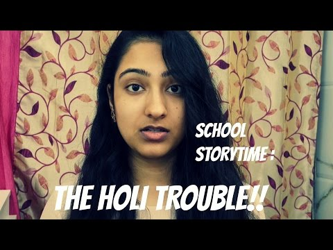 SCHOOL STORYTIME : THE HOLI TROUBLE!