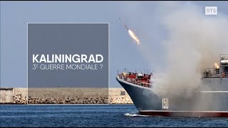 Kaliningrad, 3e Guerre mondiale?
