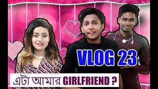 এটা আমার GIRLFRIEND ? | VLOG 23 | TAWHID AFRIDI | BANGLA NEW VIDEO 2017