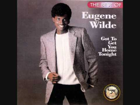 Eugene Wilde Gotta Get You Home Tonight