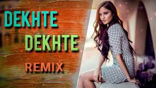 Dekhte Dekhte Remix | Sochta Hoon Ke Woh Kitne Masoom | Dj Nafizz