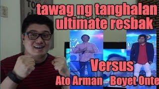 ATO ARMAN VS BOYET ONTE l Tawag ng Tanghalan l Ultimate Resbaker l May 25 2018 l REACTION