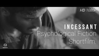 Incessant   Psychological Fiction Short Film