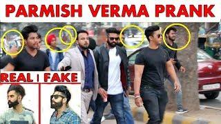 Fake Celebrity Prank | PARMISH VERMA (Uncut version) Fake Celebrity pranks in India